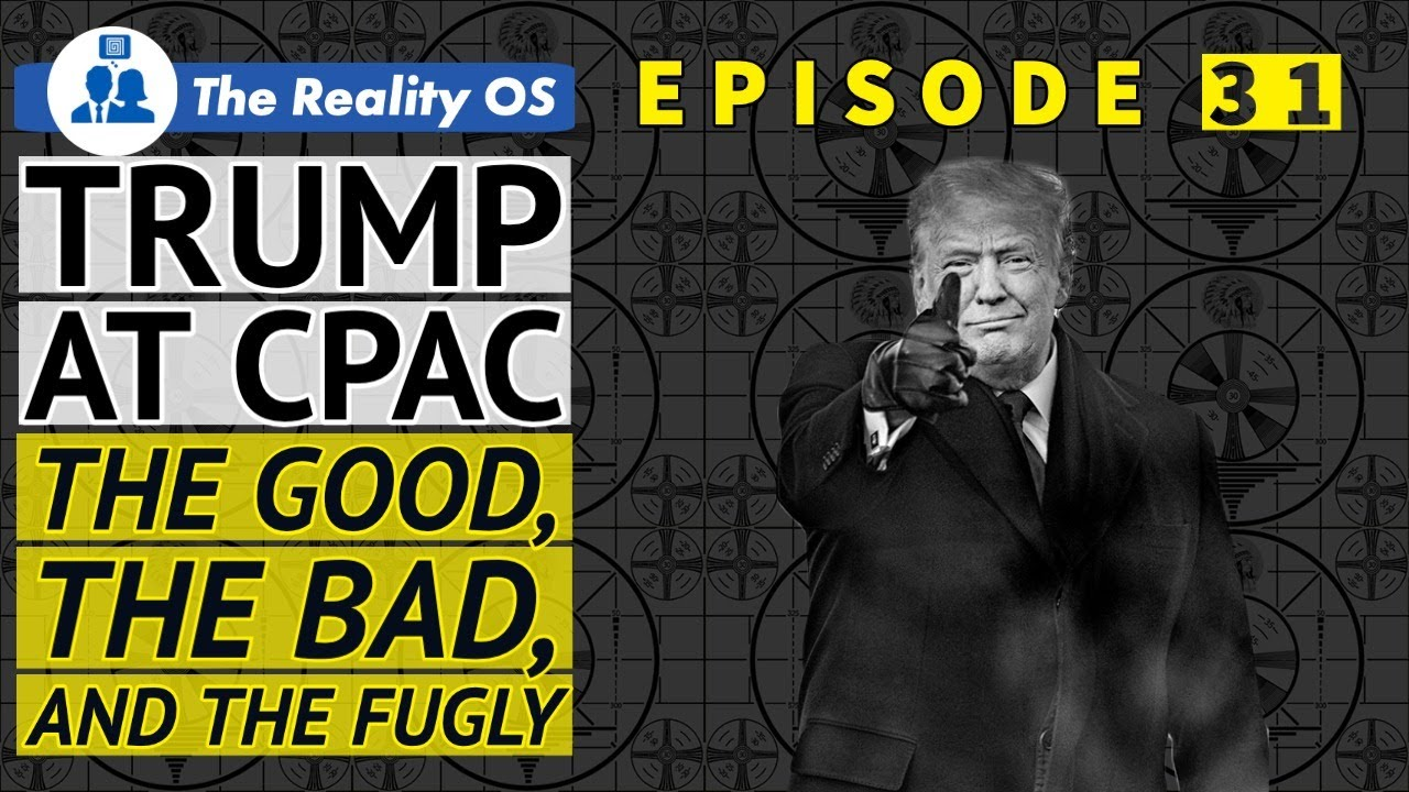 Trump at CPAC the Good, the Bad, and the Fugly