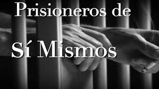 PRISIONEROS DE SI MISMOS-Reflexión No.40- César A. Fernández A.