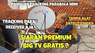 Siaran BIG TV Gratis - Cara Tracking BIG TV JCSAT 4B