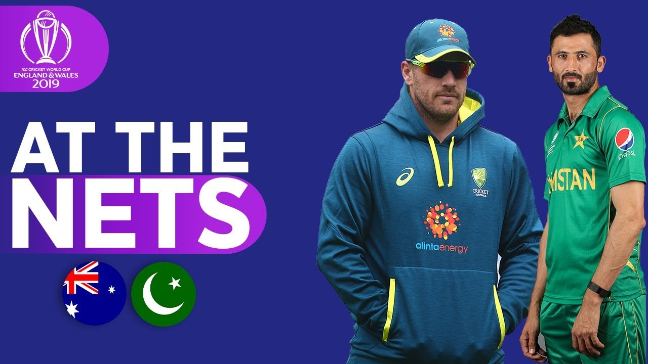 AUS v PAK - At The Nets | ICC Cricket World Cup 2019