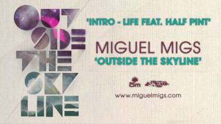 """Miguel Migs: """"Intro - feat. Half Pint"""" - Outside The Skyline"""