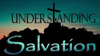 Understanding Salvation: Sharing My Salvation Story