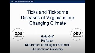 VCCA Webinar Series 2020-05-07 Tickborne Disease of Virginia in our Changing Climate - Dr Holly Gaff