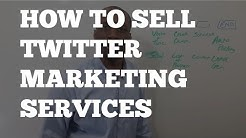 Digital Marketing Consulting | How to Sell Twitter Marketing Services