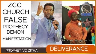 ZCC Church False Prophecy Demon Manifestation