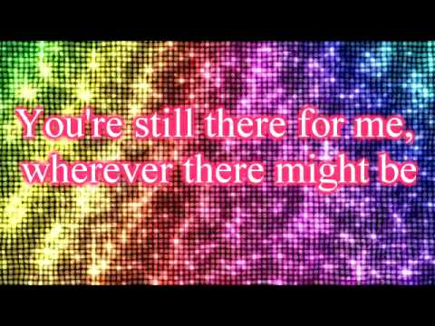 Hannah Montana - Still There For Me ( Been Here All Along ) - Lyrics On Screen