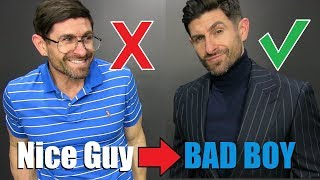 "6 Style Tips To Go From ""Nice Guy"" to BAD BOY!"