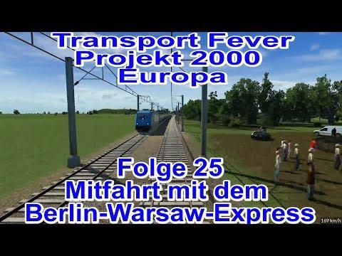 Transport Fever [025] / Mitfahrt mit dem Berlin Warszawa Express + Schönbau / Projekt 2000 Europa