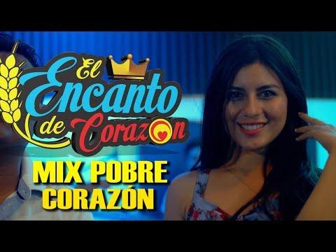 El Encanto De Corazón - Mix Pobre Corazón | En Vivo