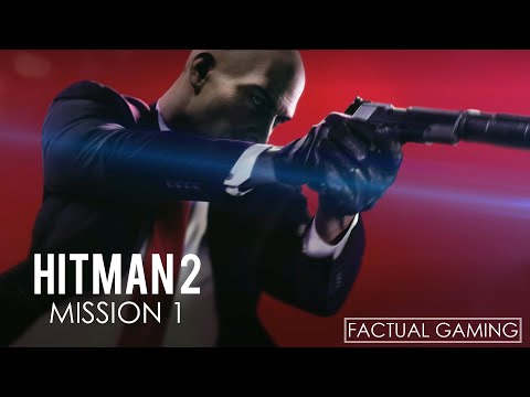 """Hitman 2 Gameplay   Mission 1, Night Call   by """"Factual Gaming""""  """