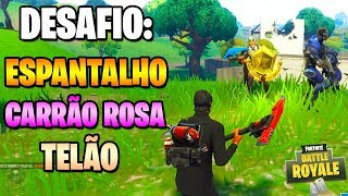 CHALLENGE: SCARECROW, PINK CARRÃO and TELÃO-Fortnite challenges Week 2 (Battle pass 4)