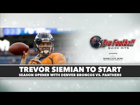 PFW Quick Hits: Trevor Siemian named the Denver Broncos starter