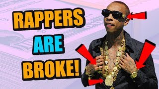 Why Your Favorite Rapper Is BROKE!