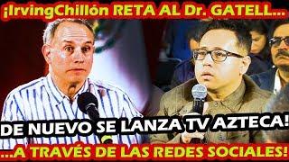 CII NII COO ¡ EL TV AZTECO IRVING PINEDA RETA AL Dr HUGO LOPEZ GATELL EN REDES SOCIALES !