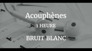 Acouphènes - Nouveau Bruit Blanc Binaural 1H