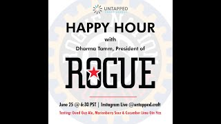 UnTapped Happy Hour #3 : Dharma Tamm, President of Rogue Ales