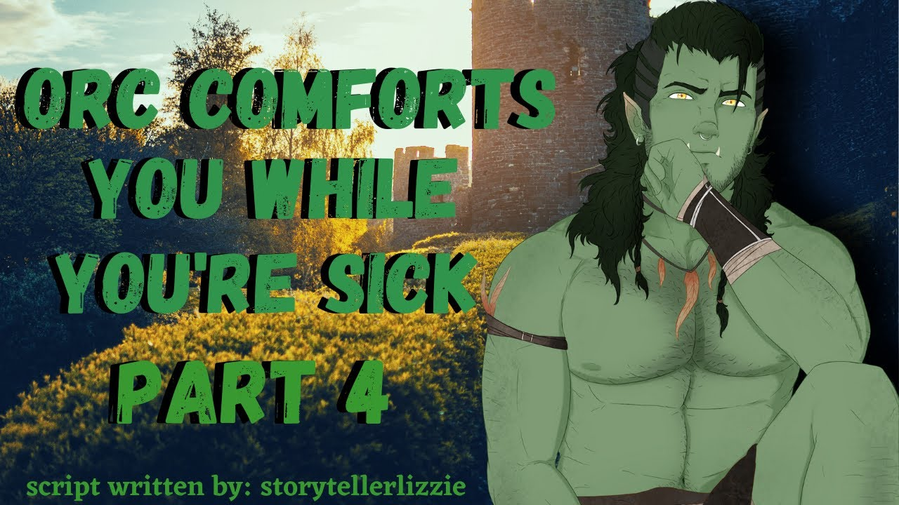 Download [M4A] Orc takes care of you while you're sick part 4 - Orc x listener - ASMR roleplay - (comfort)