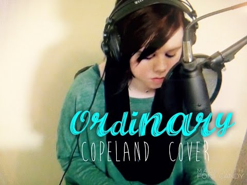Ordinary – Copeland (Alicia Marie Cover)