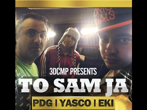 PDG / Yasco / MC Eki - To Sam Ja ( Official )