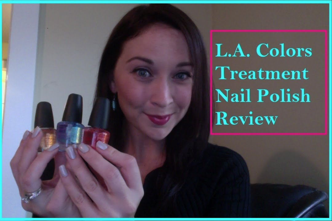 REVIEW: L.A. Colors Treatment Nail Polishes - YouTube