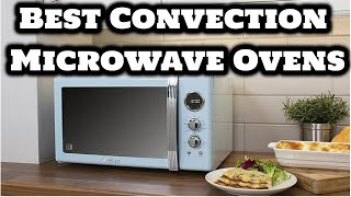 Best Convection Microwave Ovens 2020