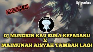 DJ MUNGKIN KAU SUKA KEPADAKU X MAIMUNAH AISYAH TAMBAH LAGI VIRAL TIKTOK SLOW BASS ( FREE FLM )