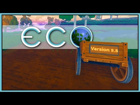 MASSIVE UPDATE 5.5 - ECO Gameplay [Let's Play Eco Game / Eco Gameplay]