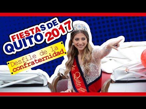 Desfile de la confraternidad 2017 - FIESTAS DE QUITO 2017