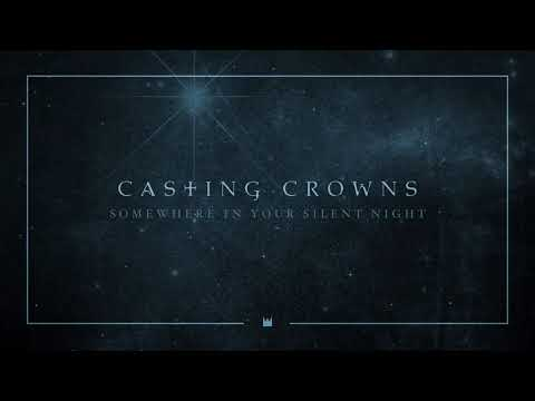 Somewhere In Your Silent Night - Casting Crowns
