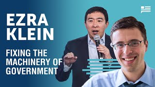 Fixing the machinery of government - Ezra Klein crossover episode | Andrew Yang | Yang Speaks