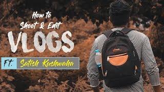 Be An Awesome Vlogger Ft. Satish Kushwaha (Hindi) Ep93