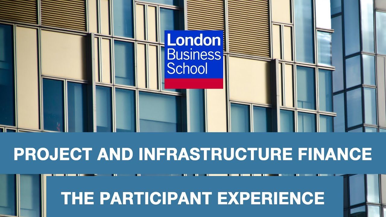 Project and Infrastructure Finance: The Participant Experience | London Business School