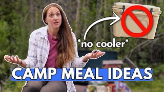 14 Easy Camping Meąls *NO COOLER REQUIRED*