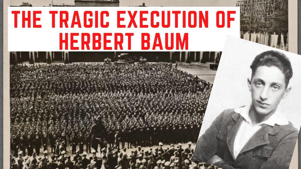 The TRAGIC Execution Of Herbert Baum - Bombing Hitler's Nazi Germany