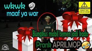 BUNGKUS MOBIL TEMEN JADI KADO !! - PRANK APRIL MOP !