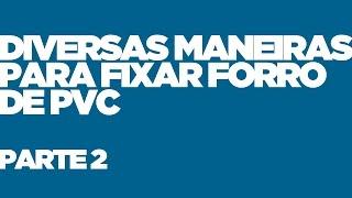 Forro PVC Colocar Parafusado na Lage - Parte 2/3