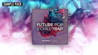Future Pop & Chill Trap (Sample Pack) by Skifonix Sounds