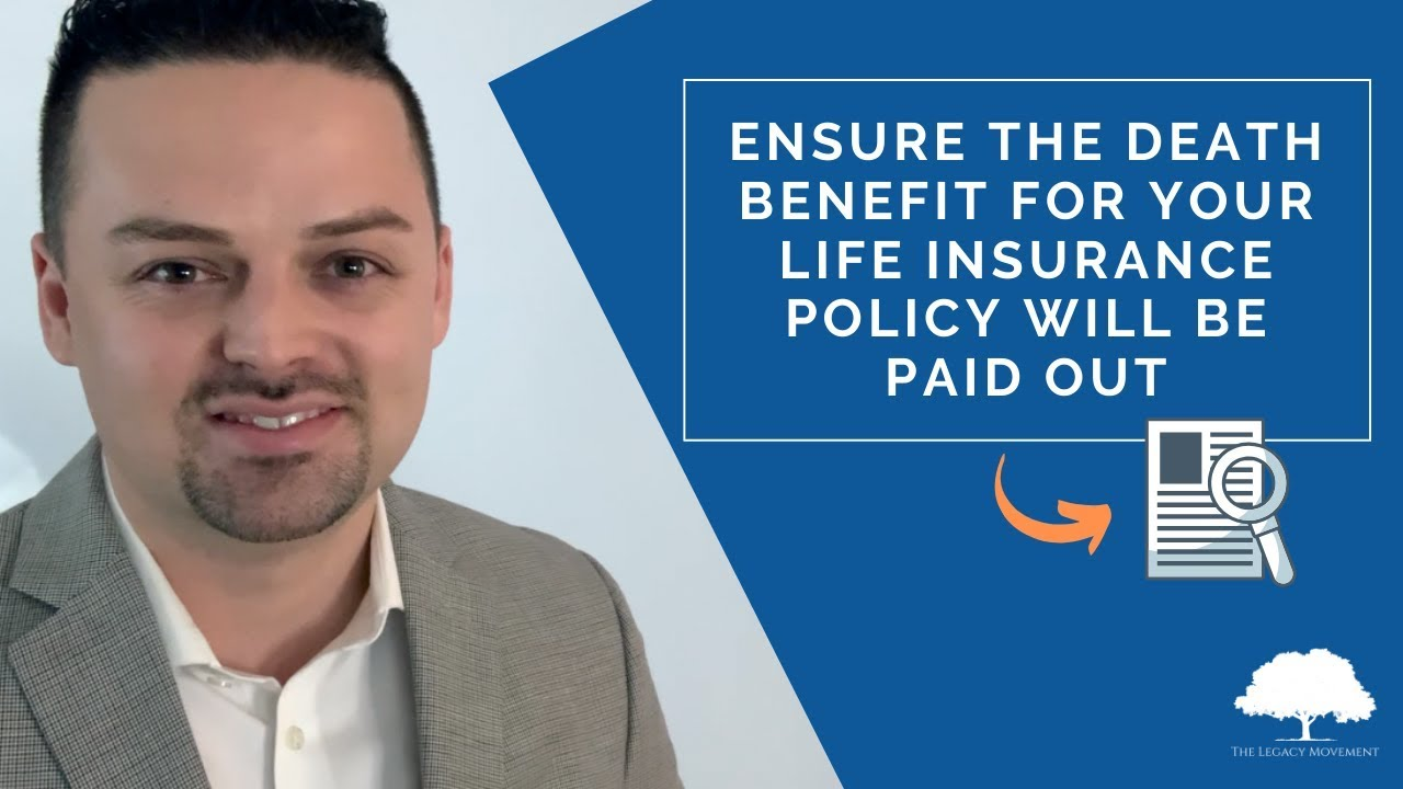 Ensure the Death Benefit for your Life Insurance Policy ...