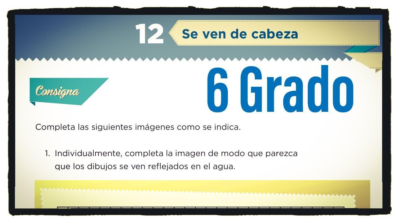 Desafío 12 Sexto grado Se ven de cabeza páginas 23, 24 y 25 del libro de matemáticas de 6 grado