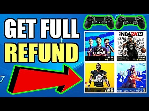 How To Get A FULL REFUND On PS4 GAMES/DLC/PREORDERS (BEST METHOD) 2019