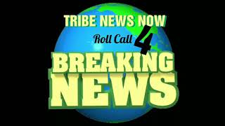 Tribe News Now Roll Call 4...