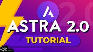 Full Astra Theme Tutorial - Learn How To Use The Astra Theme To Make A WordPress Website