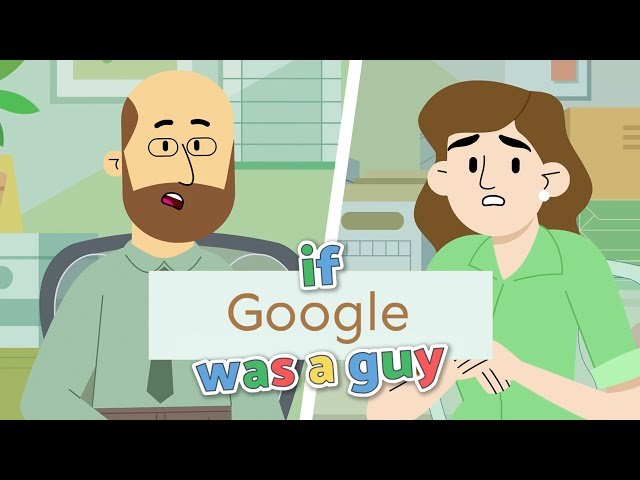 If Google Was a Guy: Quarantine Edition (Part 3)