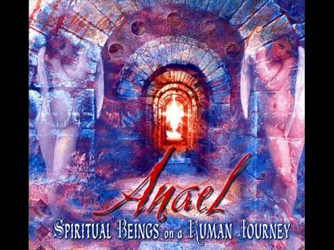 Anael - Be Still Thy Soul (Spiritual Beings on a Human Journey) (07)