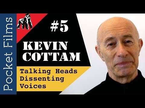 Talking Heads, Dissenting Voices #5 Kevin Cottam