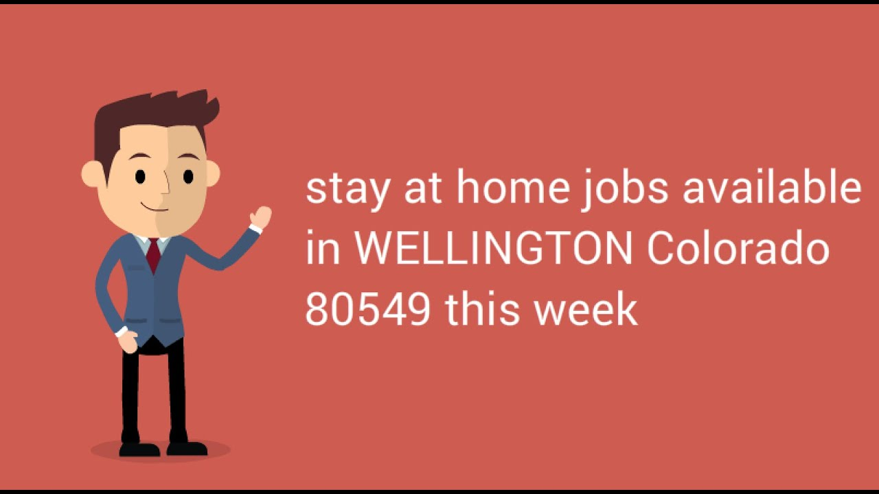 Stay At Home Jobs Available In Wellington Colorado 80549 This Week