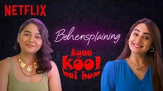 Behensplaining |  @Kusha Kapila and @MostlySane on Kyaa Kool Hai Hum | Netflix India