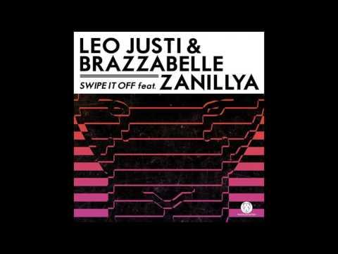 Leo Justi & Brazzabelle - Swipe It Off (feat. Zanillya)