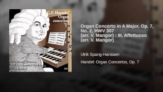Organ Concerto in A Major, Op. 7, No. 2, HWV 307 (arr. V. Mangor) : III. Affettuoso (arr. V....
