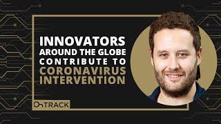 Innovators Around the Globe Contribute to Coronavirus Intervention